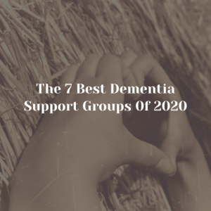 The 7 Best Dementia Support Groups 0f 2020