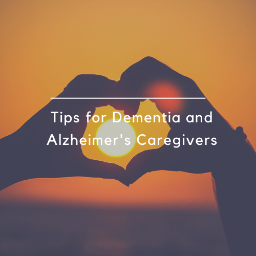 Tips for dementia alzheimer's caregivers and families