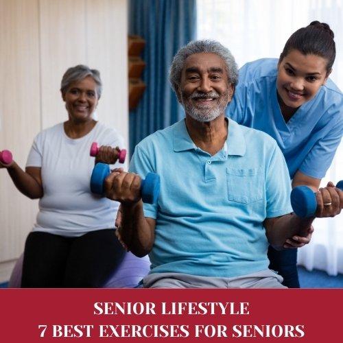 7 BEST EXERCISES FOR SENIORS